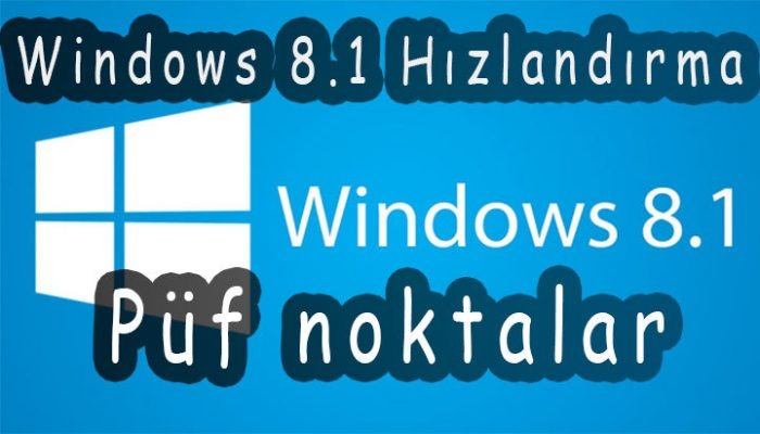 windows-8-1-hizlandirma-cozum-windows-8-1-acceleration-solution