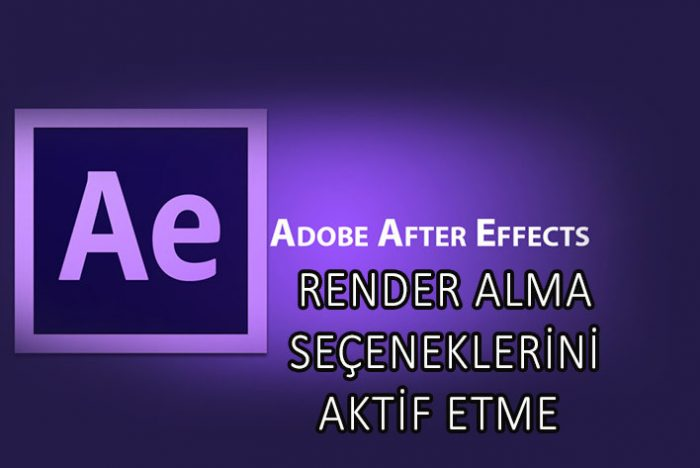 adobe-after-effects-tum-render-formatlarini-acma