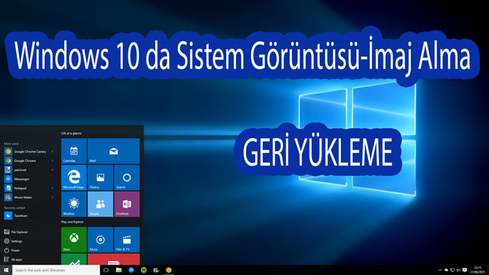 windows-10-sistem-goruntusu-imaj-alma-ve-geri-yukleme