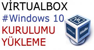 VirtualBox Türkçe İndirme Windows Kurulum