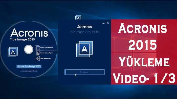 acronis-true-image-2015-imaj-yedek-alma-yukleme-anlatimi-1