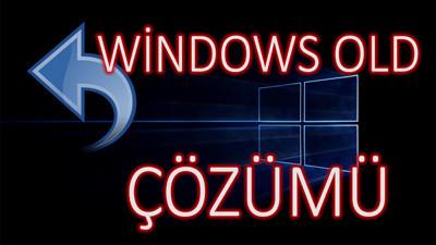 windows-old-yok-eski-windowsa-geri-donme-cozum